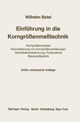Einfa1/4hrung in Die Korngraaenmeatechnik: Korngraaenanalyse, Kennzeichnung Von Korngraaenverteilungen, Oberflachenbestimmung, Probenahme, Staubmeatec