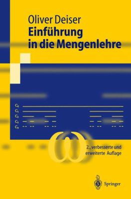Einfa1/4hrung in Die Mengenlehre: Die Mengenlehre Georg Cantors Und Ihre Axiomatisierung Durch Ernst Zermelo 9783540204015