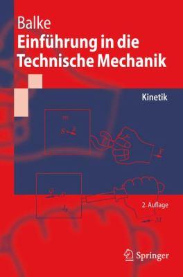 Einf Hrung in Die Technische Mechanik: Kinetik 9783540894483