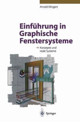Einfa1/4hrung in Graphische Fenstersysteme: Konzepte Und Reale Systeme 9783540588184