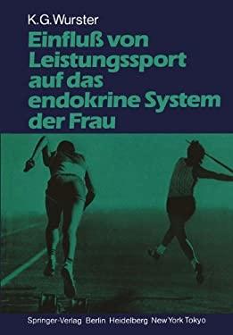 Einflu Von Leistungssport Auf Das Endokrine System Der Frau 9783540163886