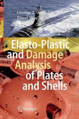 Elasto-Plastic and Damage Analysis of Plates and Shells 9783540793502