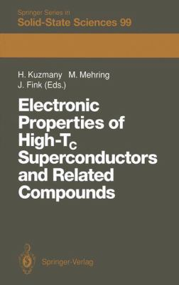 Electronic Properties of High-Tc Superconductors and Related Compounds: Proceedings of the International Winter School, Kirchberg, Tirol, March 3-10, 9783540534129