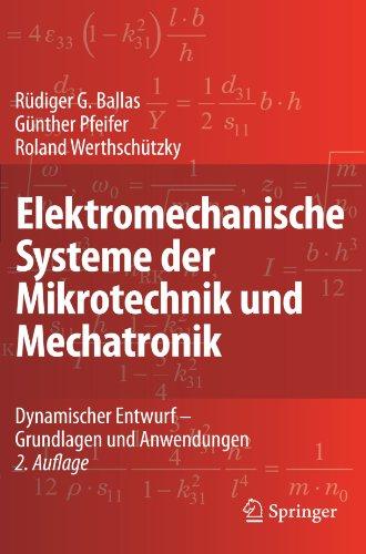 Elektromechanische Systeme Der Mikrotechnik Und Mechatronik: Dynamischer Entwurf - Grundlagen Und Anwendungen 9783540893172