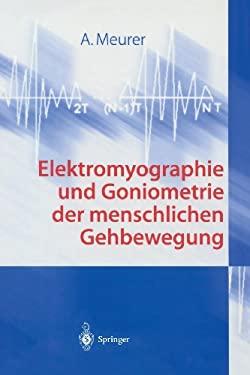 Elektromyographie Und Goniometrie Der Menschlichen Gehbewegung 9783540410195