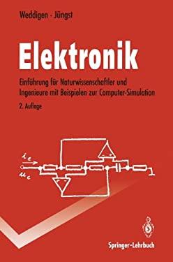 Elektronik: Eine Einf Hrung F R Naturwissenschaftler Und Ingenieure Mit Beispielen Zur Computer-Simulation 9783540566939