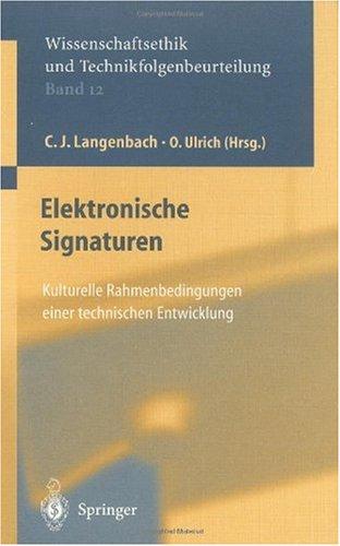Elektronische Signaturen: Kulturelle Rahmenbedingungen Einer Technischen Entwicklung 9783540426592