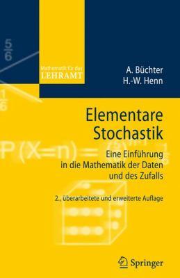 Elementare Stochastik: Eine Einfuhrung In die Mathematik der Adten Und Des Zufalls 9783540453819
