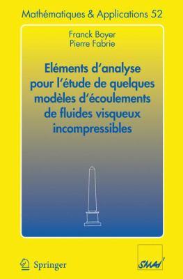 El Ments D'Analyse Pour L' Tude de Quelques Mod Les D' Coulements de Fluides Visqueux Incompressibles 9783540298182