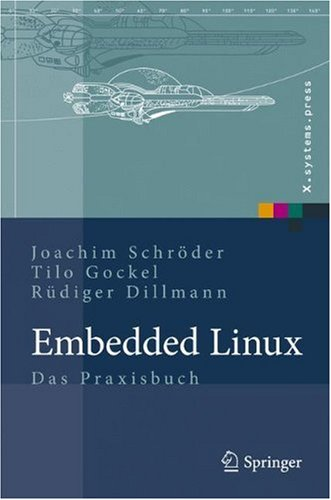 Embedded Linux: Das Praxisbuch 9783540786191