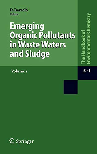 Emerging Organic Pollutants in Waste Waters and Sludge, Volume 1 9783540213659