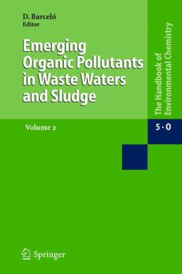 Emerging Organic Pollutants in Waste Waters and Sludge 9783540222293