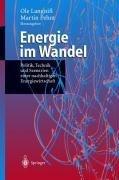 Energie Im Wandel: Politik, Technik Und Szenarien Einer Nachhaltigen Energiewirtschaft 9783540413295