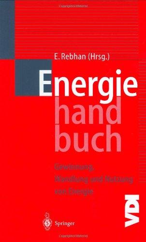 Energiehandbuch: Gewinnung, Wandlung Und Nutzung Von Energie 9783540412595