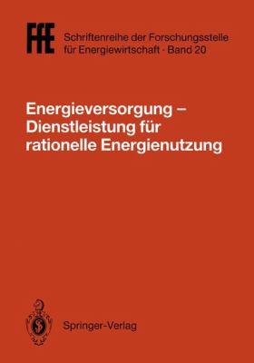 Energieversorgung Dienstleistung F R Rationelle Energienutzung: Vde/VDI/Gfpe-Tagung in Schliersee Am 2./3. Mai 1991 9783540536925