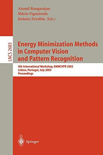 Energy Minimization Methods in Computer Vision and Pattern Recognition: 4th International Workshop, Emmcvpr 2003, Lisbon, Portugal, July 7-9, 2003, Pr 9783540404989
