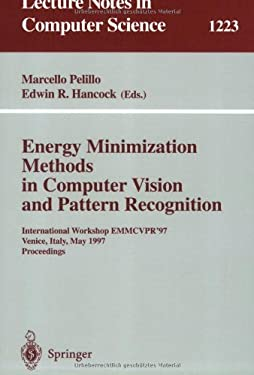 Energy Minimization Methods in Computer Vision and Pattern Recognition: International Workshop Emmcvpr'97, Venice, Italy, May 21-23, 1997, Proceedings 9783540629092