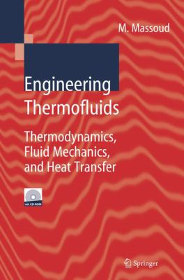 Engineering Thermofluids: Thermodynamics, Fluid Mechanics, and Heat Transfer [With CDROM]