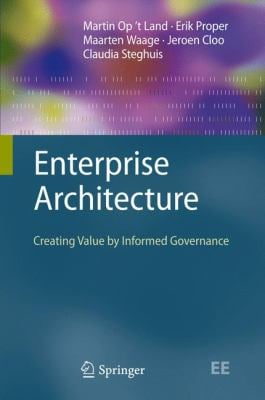 Enterprise Architecture: Creating Value by Informed Governance 9783540852315