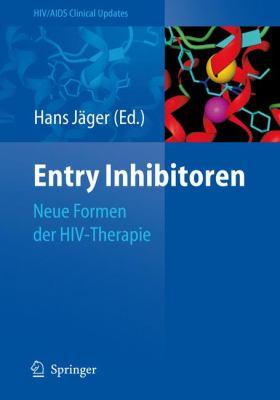 Entry Inhibitoren: Neue Formen Der HIV-Therapie 9783540783572