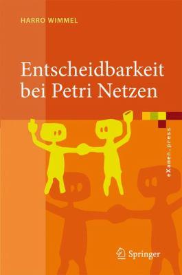 Entscheidbarkeit Bei Petri Netzen: Berblick Und Kompendium 9783540854708