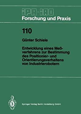 Entwicklung Eines Meaverfahrens Zur Bestimmung Des Positionier- Und Orientierungsverhaltens Von Industrierobotern 9783540181378