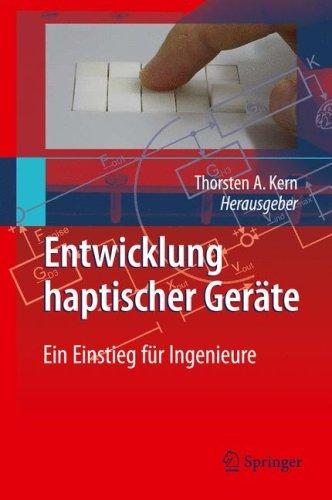 Entwicklung Haptischer Gerate: Ein Einstieg Fur Ingenieure 9783540876434