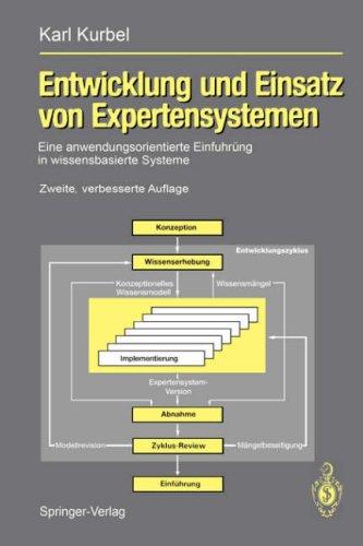 Entwicklung Und Einsatz Von Expertensystemen: Eine Anwendungsorientierte Einf Hrung in Wissensbasierte Systeme 9783540552376