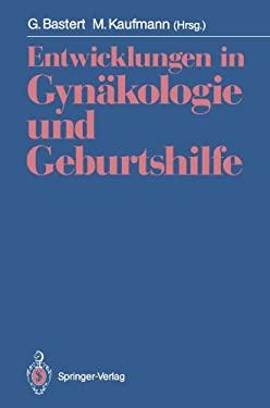 Entwicklungen in GYN Kologie Und Geburtshilfe: Fred Kubli Zum GED Chtnis 9783540538899