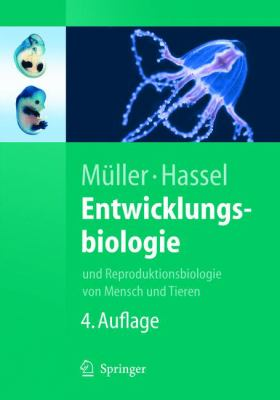 Entwicklungsbiologie: Und Reproduktionsbiologie Von Mensch Und Tieren 9783540240570