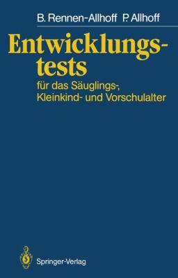 Entwicklungstests F R Das S Uglings-, Kleinkind- Und Vorschulalter 9783540154457