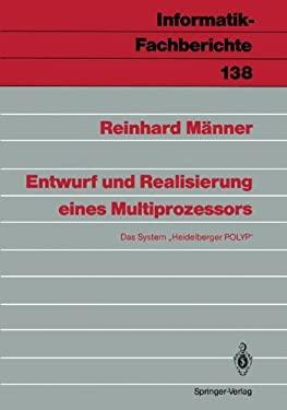 Entwurf Und Realisierung Eines Multiprozessors: Das System Heidelberger Polyp 9783540179092
