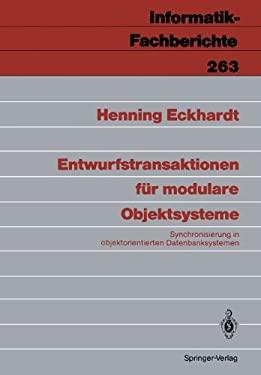 Entwurfstransaktionen Fa1/4r Modulare Objektsysteme: Synchronisierung in Objektorientierten Datenbanksystemen 9783540534815