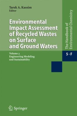 Environmental Impact Assessment of Recycled Wastes on Surface and Ground Waters: Engineering Modeling and Sustainability 9783540235859