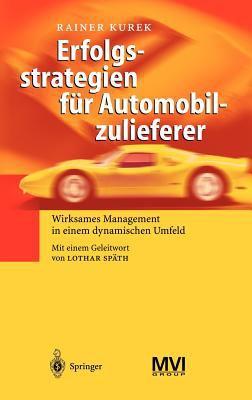Erfolgsstrategien Fur Automobilzulieferer: Wirksames Management in Einem Dynamischen Umfeld 9783540208853