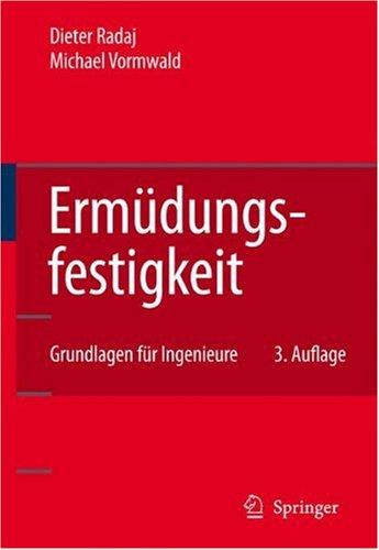 Ermudungsfestigkeit: Grundlagen Fur Ingenieure 9783540714583