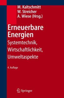 Erneuerbare Energien: Systemtechnik, Wirtschaftlichkeit, Umweltaspekte 9783540282044