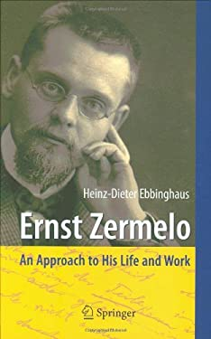 Ernst Zermelo: An Approach to His Life and Work 9783540495512