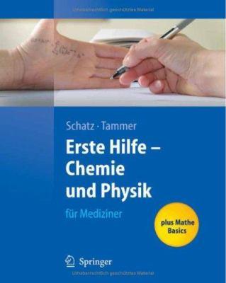 Erste Hilfe - Chemie Und Physik F R Mediziner 9783540339595