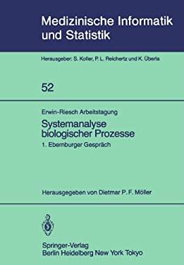 Erwin-Riesch Arbeitstagung Systemanalyse Biologischer Prozesse: 1. Ebernburger Gespr Ch Bad M Nster Am Stein-Ebernburg, 5. 7. April 1984 9783540133711