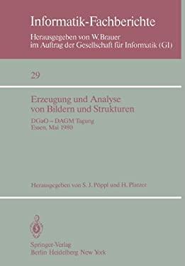 Erzeugung Und Analyse Von Bildern Und Strukturen: Dgao Dagm Tagung Essen, 27. 31. Mai 1980 9783540101307