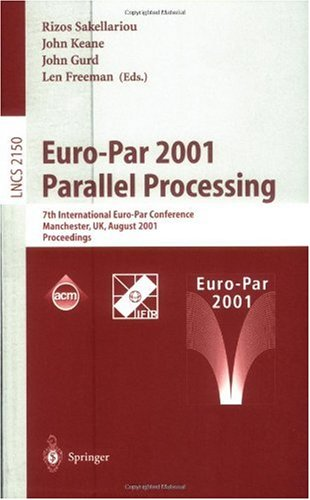 Euro-Par 2001 Parallel Processing: 7th International Euro-Par Conference Manchester, UK August 28-31, 2001 Proceedings 9783540424956