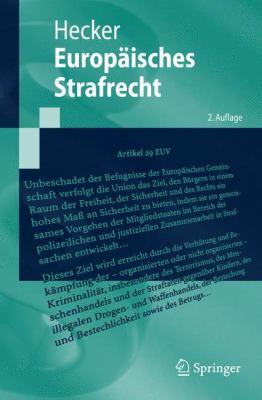 Europaisches Strafrecht: Zweite, Aktualisierte Und Erweiterte Auglage 9783540483649