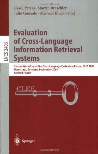 Evaluation of Cross-Language Information Retrieval Systems: Second Workshop of the Cross-Language Evaluation Forum, Clef 2001, Darmstadt, Germany, Sep 9783540440420