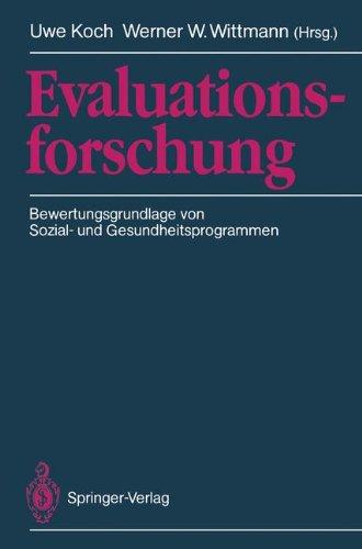 Evaluationsforschung: Bewertungsgrundlage Von Sozial- Und Gesundheitsprogrammen 9783540514152