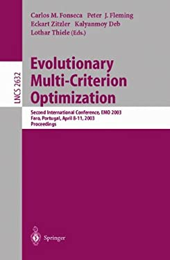 Evolutionary Multi-Criterion Optimization: Second International Conference, EMO 2003, Faro, Portugal, April 8-11, 2003, Proceedings 9783540018698