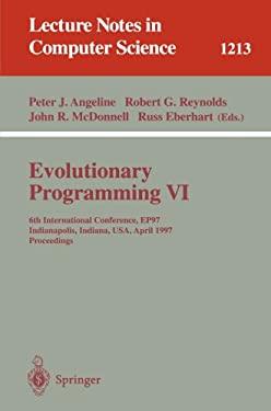 Evolutionary Programming VI: 6th International Conference, Ep 97, Indianapolis, Indiana, USA, April 13-16, 1997, Proceedings 9783540627883