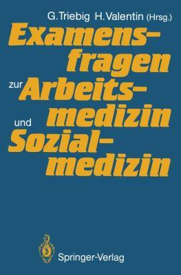 Examensfragen Zur Arbeitsmedizin Und Sozialmedizin 9783540177388