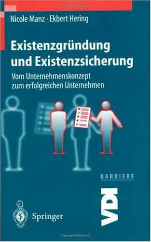 Existenzgr Ndung Und Existenzsicherung: Vom Unternehmenskonzept Zum Erfolgreichen Unternehmen 9783540665434