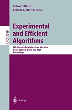 Experimental and Efficient Algorithms: Third International Workshop, Wea 2004, Angra DOS Reis, Brazil, May 25-28, 2004, Proceedings 9783540220671